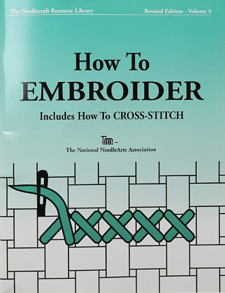 How To Embroider & How to Cross-Stitch Revised Edition - Volume 4