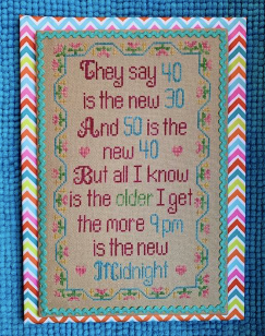 The Older I Get - Cross Stitch Pattern
