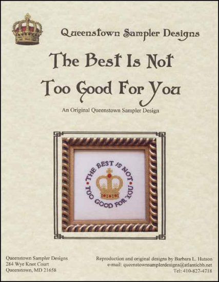 The Best is Not Too Good for You - Cross Stitch Pattern