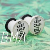 Keep Calm and Roll One BMA Plugs (6mm-60mm)