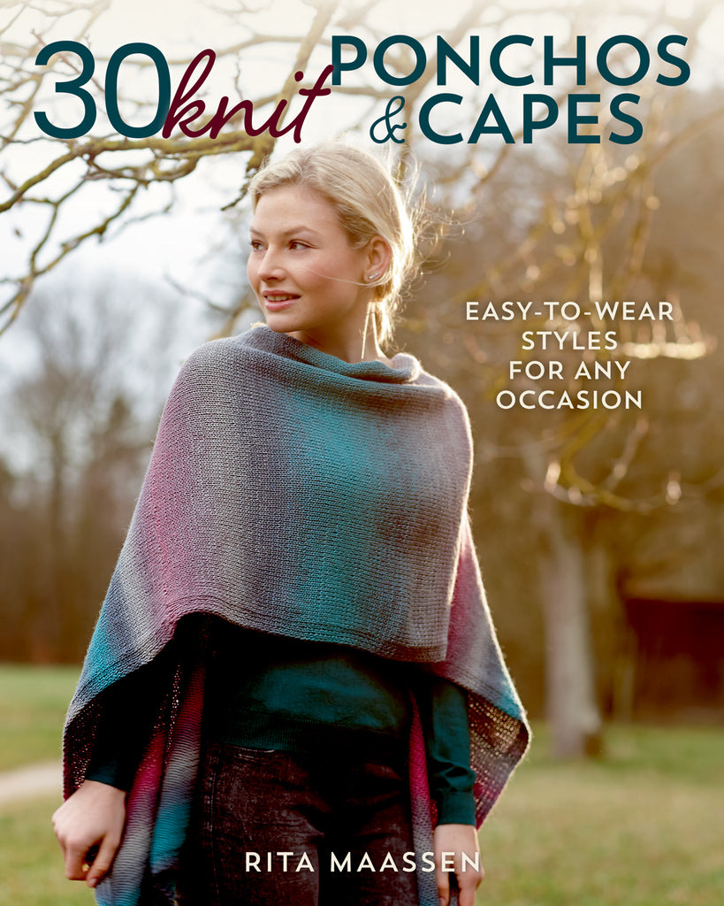"The front cover of ""30 Knit Ponchos & Capes"" by Rita Maassen featuring a woman wearing a knitted poncho and the tagline ""Easy-to-wear styles for any occasion"""