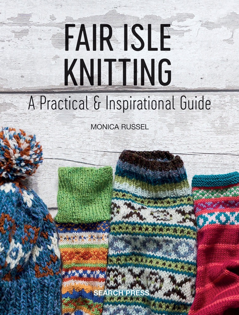 "The front cover of ""Fair Isle Knitting"" by Monica Russel with the tagline ""A practical & inspirational guide"" as well as an image of multiple knitted sleeves"