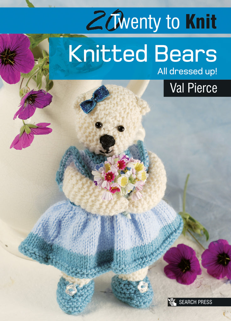 "the front cover of ""20 To Knit: Knitted Bears"" by Val Pierce accompanied by the tagline """"All dressed up!"" featuring a blue and white handmade, stuffed and knitted Bear."