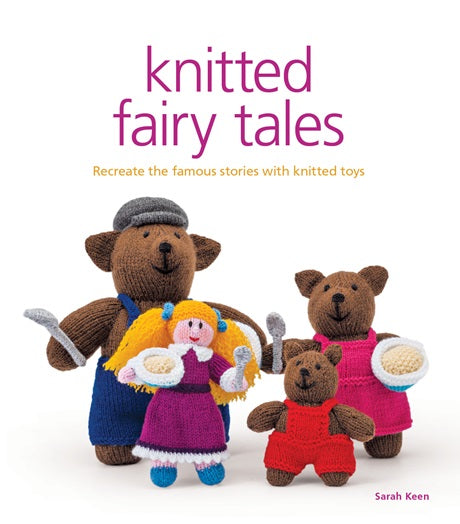 Front cover of Knitted Fairy Tales book by Sarah Keen showing toys of Goldilocks and the Three Bears