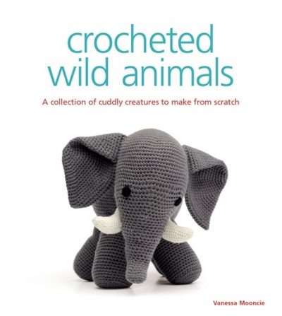 "The front cover of ""crocheted wild animals"" by Vanessa Mooncie, with a tagline: ""A collection of cuddly creatures to make from scratch"". There is an image of a crocheted elephant."