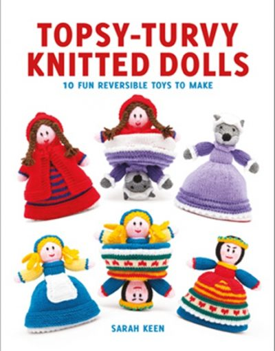 Front Cover of Topsy-Turvy Knitted Dolls by Sarah Keen showing how the dolls  have two characters in each