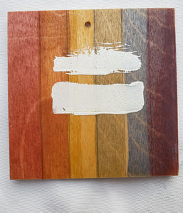 "Coaster/Ornament - Wood Sqare 3x3""- Rustic Rainbow Equal"