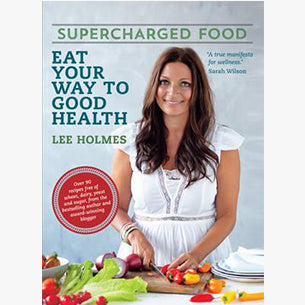 Supercharged Food Recipe Book (Eat Your Way to Good Health)