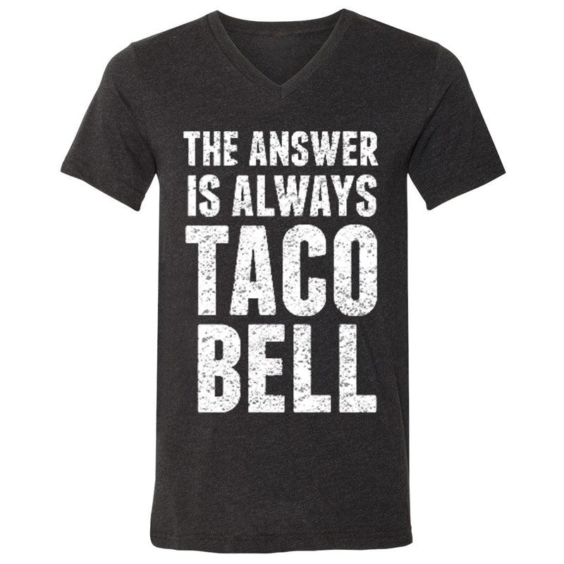 The Answer Is Always Taco Bell' Shirt