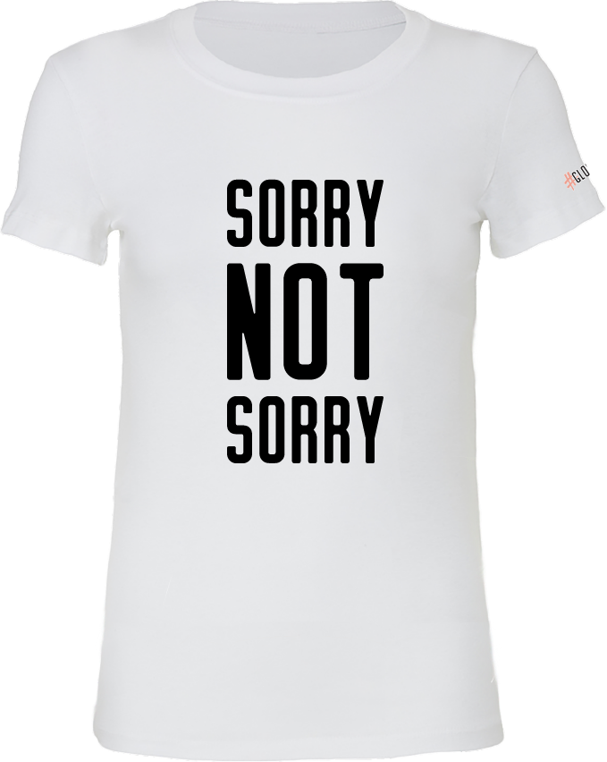 GLOL SORRY NOT SORRY t-shirt