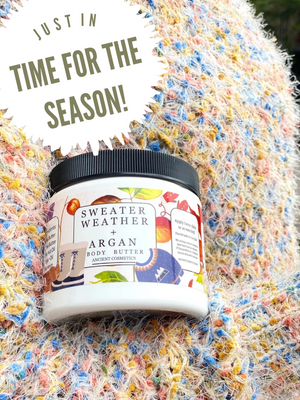 Sweater Weather  + Argan Oil Body Butter