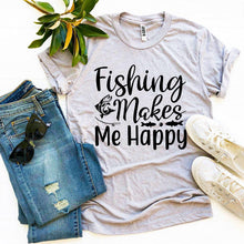 Load image into Gallery viewer, Fishing Makes Me Happy T-shirt