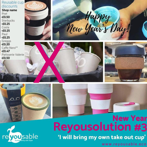 "Reyousolution #3 - ""I will bring my own take-out cup"""