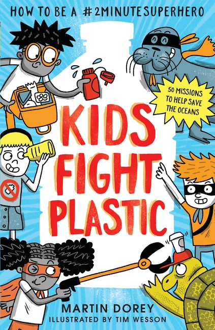 Kids Fight Plastic: How to be a #2 minute Superhero