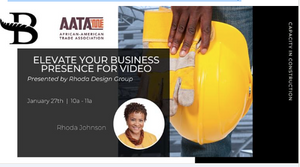 "Capacity In Construction Series ""Elevate Your Business Presence for Video"" Course"