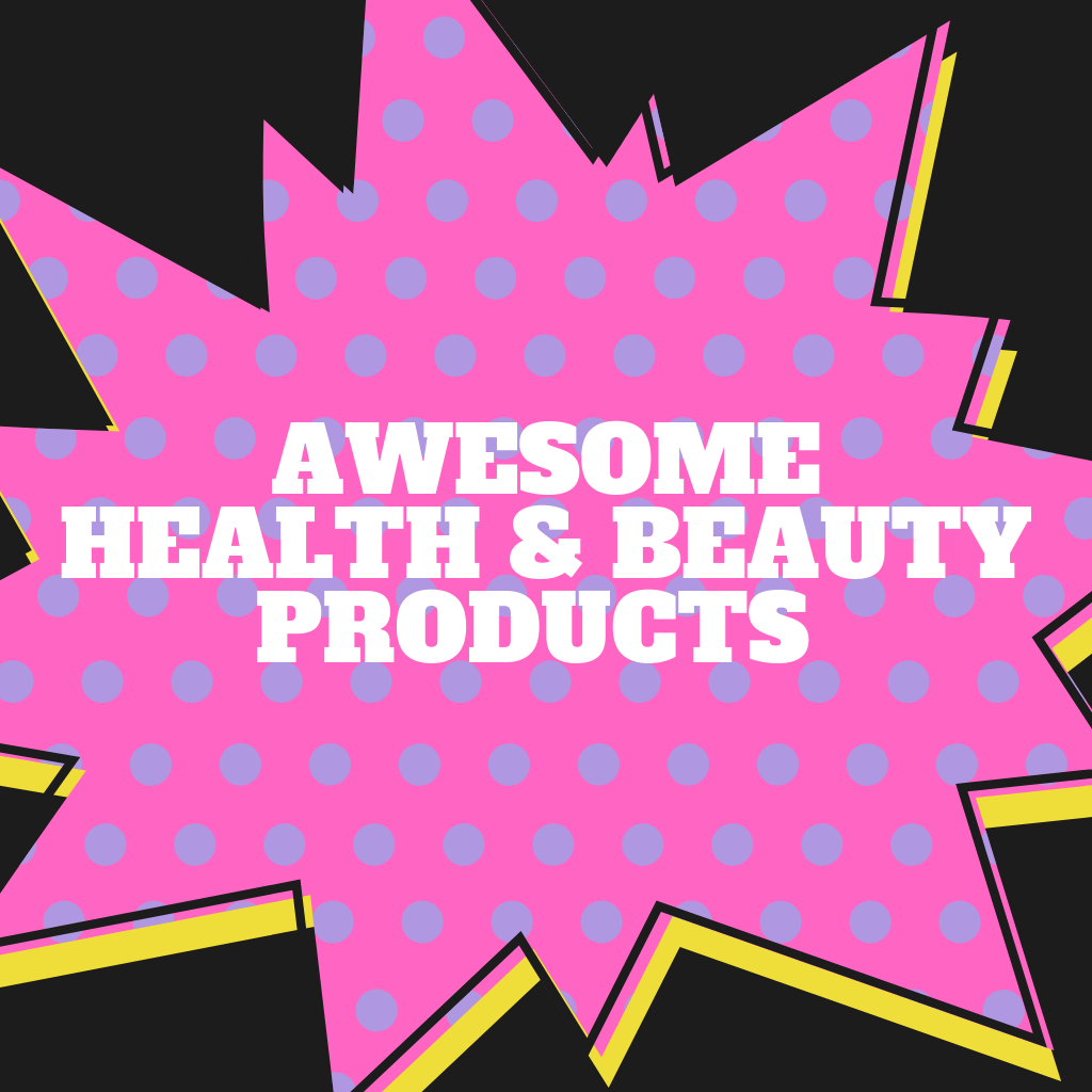 Awesome Health & Beauty Products