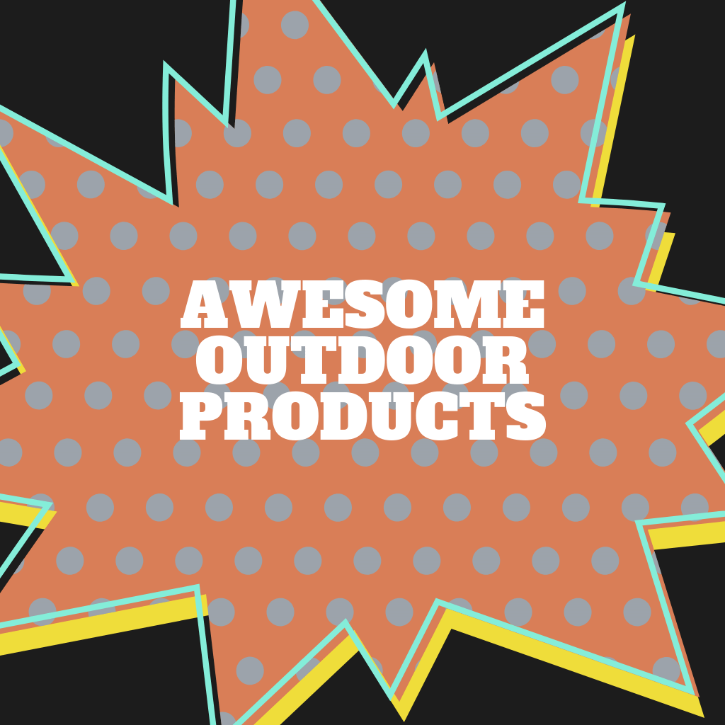 Awesome Outdoor Products