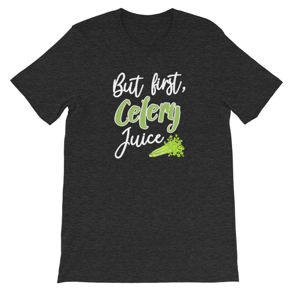But First, Celery Juice  T- Shirt - Shabaca Designs