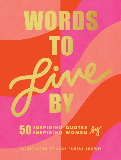 'Words to Live By' By Jade Purple Brown