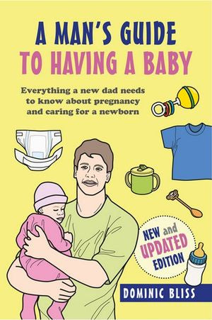 A Dad's Guide to Having a Baby