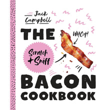 Load image into Gallery viewer, Scratch & Sniff Bacon Cookbook