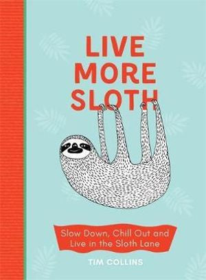 Live More Sloth