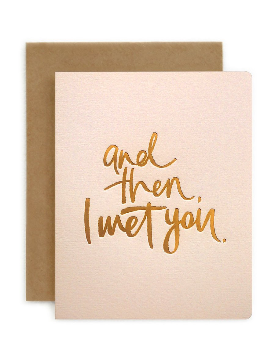 Bespoke Letterpress 'And Then I Met You' Card