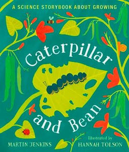 Caterpillar and Bean - A Science Story