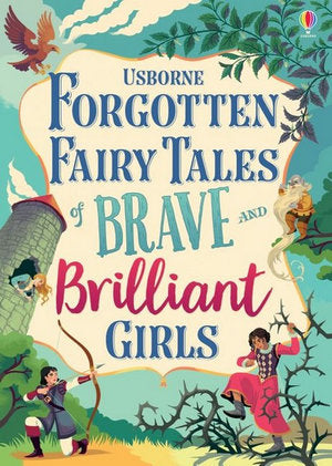 Forgotten Fairy Tales of Brave & Brilliant Girls
