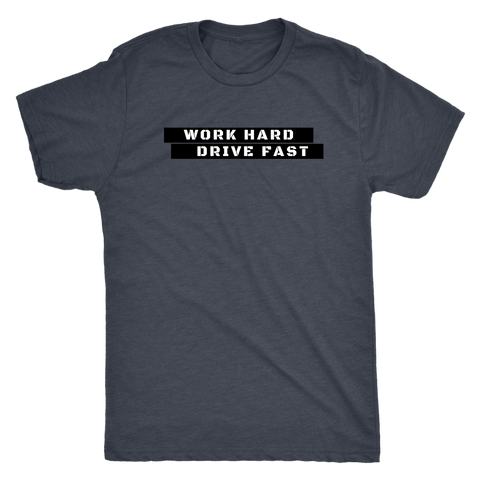 Work Hard Drive Fast Men's Tee