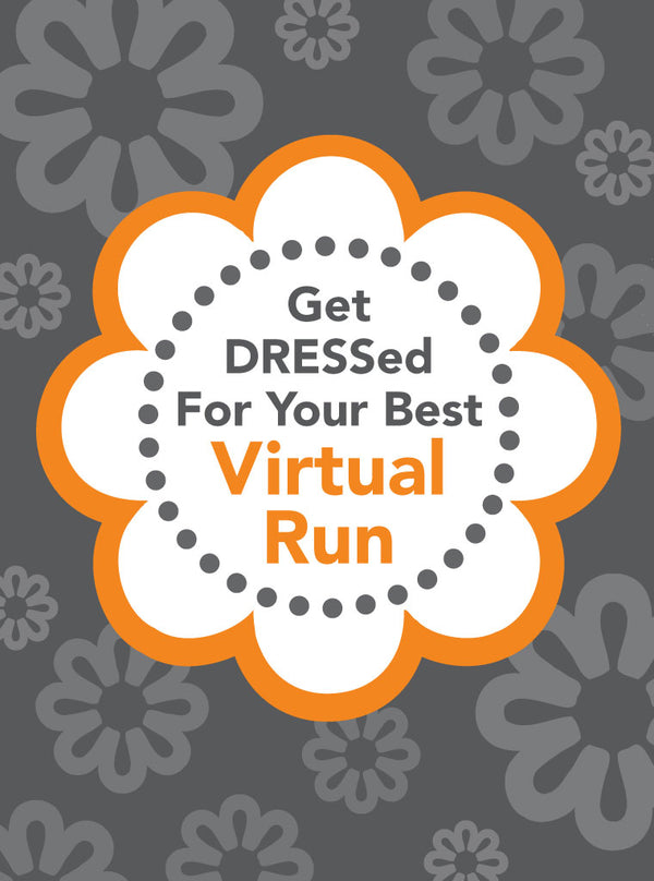 DRESSED For Your Best Virtual Run Registration