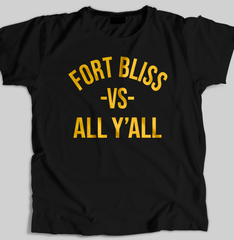 """Fort Bliss vs All Y'all"" Men's T-shirt (Black) by Team Dirty"