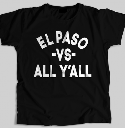 """El Paso vs All"" Men's T-shirt (Black) by Team Dirty"