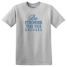 Load image into Gallery viewer, Inspirational T-shirts- Be Stronger Than Your Excuses