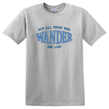 Load image into Gallery viewer, Inspirational T-shirts- Not all those who wander are Lost