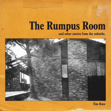 The Rumpus Room and other stories from the suburbs