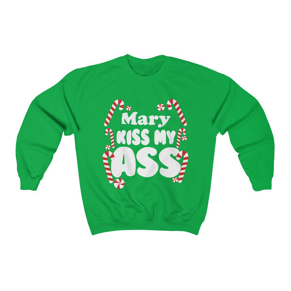 Mary Kiss My Ass' Sweatshirt