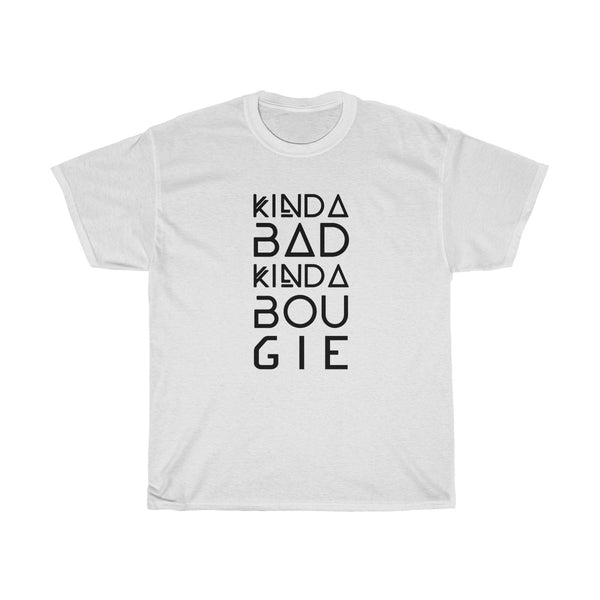 Kinda Bad Kinda Bougie T-Shirt