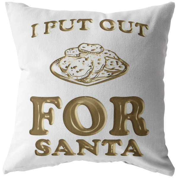I Put Out For Santa Gold Pillow
