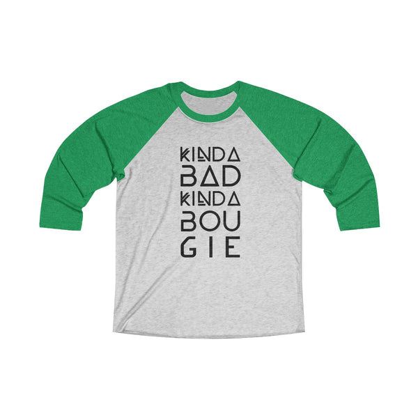 Kinda Bad Kinda Bougie Long Sleeve Raglan