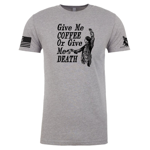 GIVE ME COFFEE, OR GIVE ME DEATH T-SHIRT
