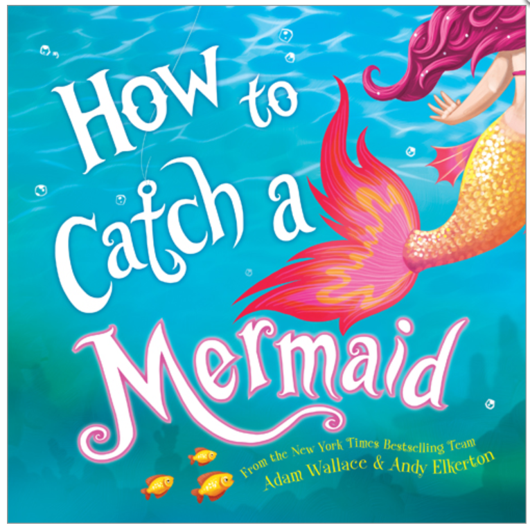 How To Catch A Mermaid - Hardcover Book