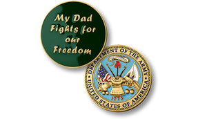 My Dad fights -- Army coin