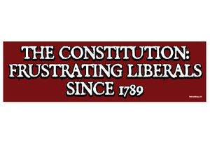 The Constitution: Frustrating Liberals sticker