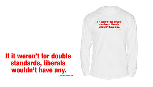 If it weren't for double standards, small or XL, long-sleeve shirt