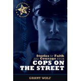 Stories of Faith and Courage from Cops on the Street