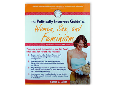 Politically Incorrect Guide, Women, Sex & Feminism