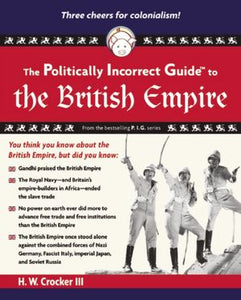 Politically Incorrect Guide: The British Empire