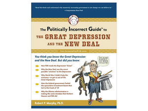 Politically Incorrect Guide, Great Depression and New Deal