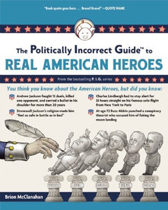 Politically Incorrect Guide to Real American Heroes